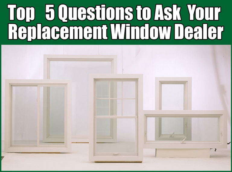 Five essential questions you must ask your window for Window replacement contractor